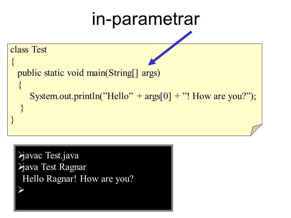 in-parametrar class Test { public static void main(String[] args)